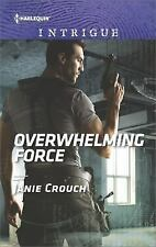 Overwhelming Force (Omega Sector: Critical Response) by Crouch, Janie