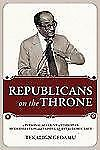 Republicans on the Throne : A PERSONAL ACCOUNT of ETHIOPIA's MODERNIZATION...