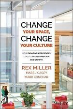 Change Your Space, Change Your Culture: How Engaging Workspaces Lead to Transfor