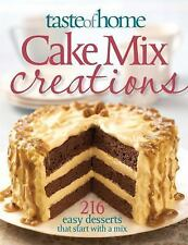 Taste of Home: Cake Mix Creations: 216 Easy Desserts that Start with a Mix