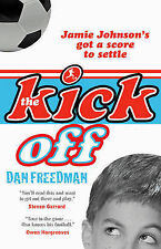 Dan Freedman The Kick Off (Jamie Johnson Series) Very Good Book