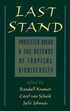 Last Stand: Protected Areas and the Defense of Tropical Biodiversity by