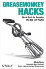 Hacks: Greasemonkey Hacks : Tips and Tools for Remixing the Web with Firefox...