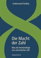 Die Macht der Zahl : Was Die Numerologie Uns Weismachen Will by Underwood...