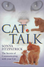 Cat Talk: The Secrets of Communicating with Your Cat by Sonya Fitzpatrick...