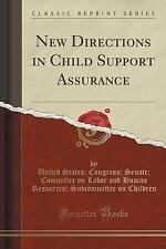 New Directions in Child Support Assurance (Classic Reprint) by United States...
