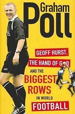 Geoff Hurst, the Hand of God and the Biggest Rows in World Football, Graham Poll
