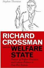 Richard Crossman and the Welfare State: Pioneer of Welfare Provision-ExLibrary