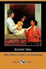Brazilian Tales by Carmen Dolores, Coelho Netto and Joaquim Maria Machado de...