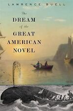 The Dream of the Great American Novel by Buell, Lawrence