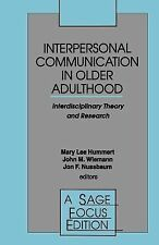 Interpersonal Communication in Older Adulthood: Interdisciplinary Theory and Res