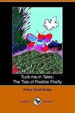 Tuck-Me-in Tales : The Tale of Freddie Fi by Arthur Scott Bailey (2006,...