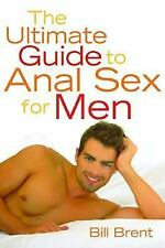 Very Good, The Ultimate Guide to Anal Sex for Men, Bill Brent, Book