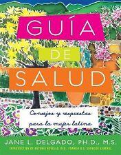 La Guia de Salud : Consejos y Respuestas para la Mujer Latina Delgado hardcover