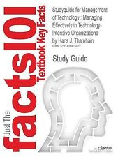 Outlines and Highlights for Management of Technology : Managing Effectively...