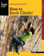 How to Rock Climb! (How To Climb Series) by Long, John