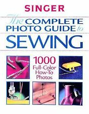 The Complete Photo Guide to Sewing (Singer Sewing Reference Library), Singer, Th