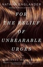 For the Relief of Unbearable Urges: Stories-ExLibrary