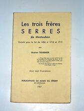 Les 3 frères SERRES de Montauban Forçats pour la foi 1686-1714 Galères Huguenot