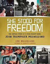 She Stood for Freedom : The Untold Story by Loki Mulholland 2016 HC Book NEW