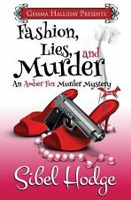 Fashion, Lies, and Murder : Amber Fox Mysteries Book #1 by Sibel Hodge (2013,...