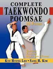 Complete Taekwondo Poomsae : The Official Taegeuk, Palgawe and Black Belt...