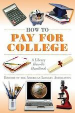 American Library Association: How to Pay for College : A Library How-To...