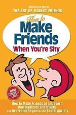 How to Make Friends When You're Shy by Katharina Macher (2015, Paperback)