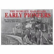 Early Pioneers (The World's Railroads)