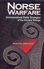 NORSE WARFARE Battle Strategies of the Ancient Vikings by Martina Sprague (2007)