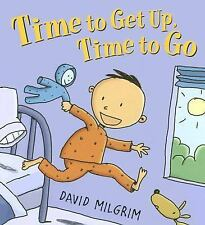 Time to Get up, Time to Go by David Milgrim (2006, Reinforced)