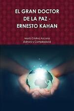 El Gran Doctor de la Paz - Ernesto Kahan by Maria C. Azcona (Editora y...