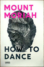 MOUNT MORIAH How To Dance 2016 Ltd Ed New RARE Poster +FREE Rock Indie Poster!