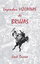 Leyendas Vizcaínas de Brujas by José Dueso (2014, Paperback)