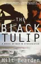 The Black Tulip : A Novel of War in Afghanistan by Milton Bearden (2002,...