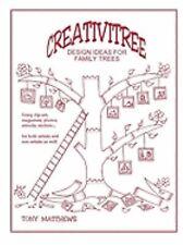 Creativitree : Design Ideas for Family Trees by Tony Matthews (2006,...