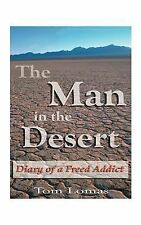 Man in the Desert : Diary of a Freed Addict by Tom Lomas (2000, Paperback)