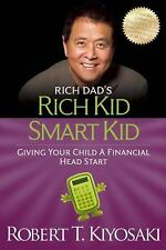 Rich Kid Smart Kid: Giving Your Child a Financial Head Start (Rich Dad's (Paperb