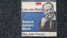 Lou van Burg - Schenk deinem Mann/ Dein guter Freund 7'' Single
