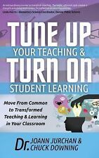 Tune Up Your Teaching and Turn on Student Learning: Move from Common to Transfor