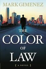 The Color of Law: A Novel, Mark Gimenez, 0385516738, Book, Acceptable