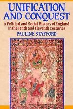 Unification and Conquest: A Political and Social History of England in the Tenth