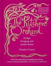 THE KITCHEN ORCHARD by Natalia Conroy (2015, New Hardcover) SHRINK WRAPPED