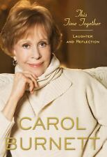 This Time Together : Laughter and Reflection by Carol Burnett (2010, Hardcover)