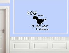 Roar means I love you in dinosaur Vinyl Quote Me Wall Art Decal #1907