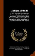 Michigan Bird Life : A List of All the Bird Species Known to Occur in the...