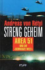 STRENG GEHEIM - AREA 51 und die Schwarze Welt - Andreas von Retyi - KOPP VERLAG