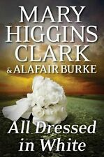 All Dressed in White by Mary Higgins Clark and Alafair Burke (2015, Hardcover)