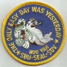 THE ONLY EASY DAY WAS YESTERDAY - SBU SEAL SDV - HOO YAH  NAVY MILITARY PATCH