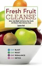 Fresh Fruit Cleanse: Detox, Lose Weight and Restore Your Health with Nature's Mo